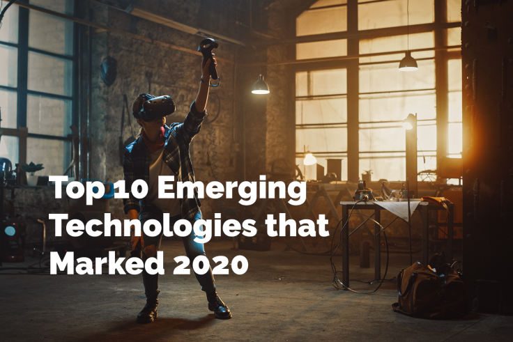 Top 10 Emerging Technologies that Marked 2020