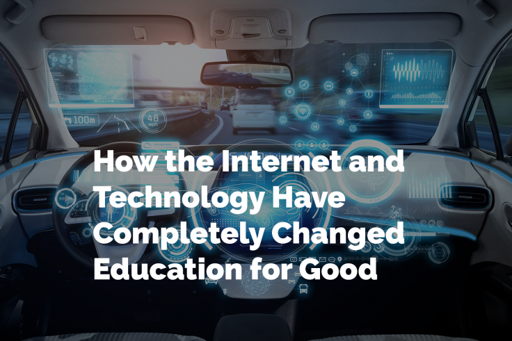 How the Internet and Technology Have Completely Changed Education for Good
