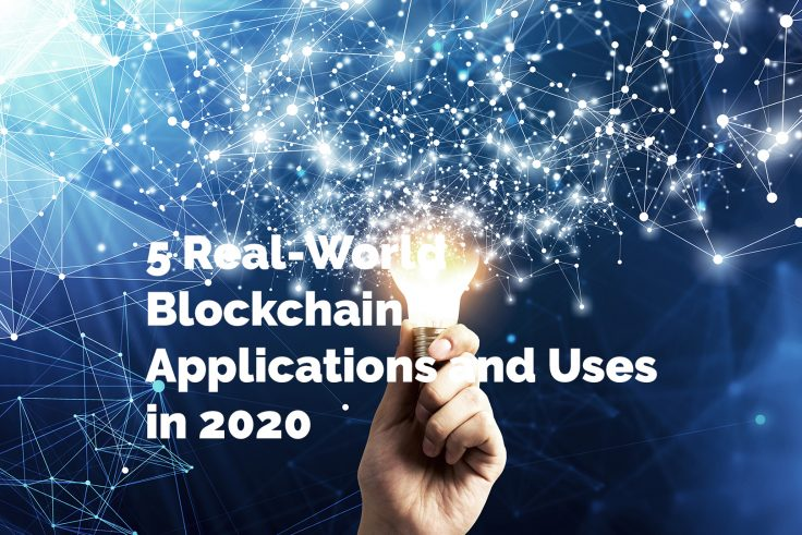 5 Real-World Blockchain Applications and Uses in 2020