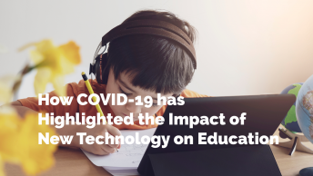 How COVID-19 has Highlighted the Impact of New Technology on Education