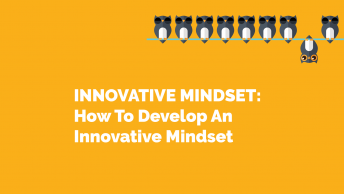 INNOVATIVE MINDSET: How To Develop An Innovative Mindset by Dr Rayyan EshaghPour