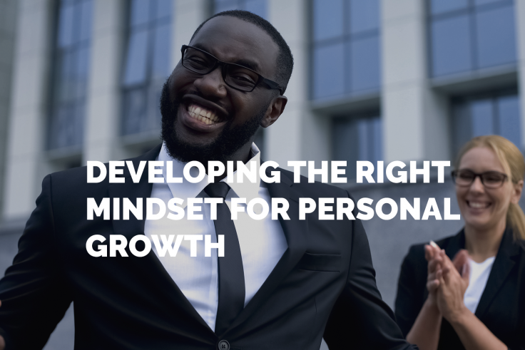 When an individual adopts a personal development mindset, he/she is aware of his/her potential. They are not afraid to take action or risk it all to feel satisfied or happy. These people are focused on growth and exploring new opportunities, meeting new people, and most importantly, enjoying the entire path toward success.