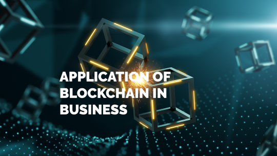 Application of Blockchain in Business