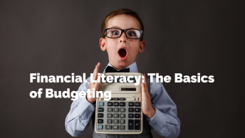 Financial Literacy: The Basics of Budgeting