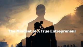 The Mindset of A True Entrepreneur