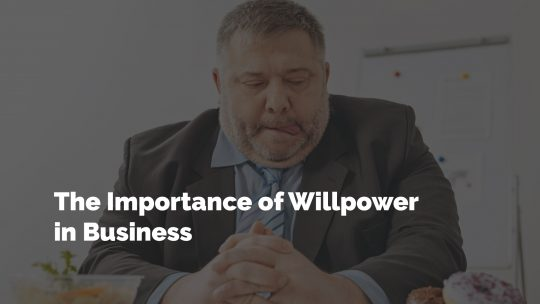 The Importance of Willpower in Business By Dr. Rayyan Ep
